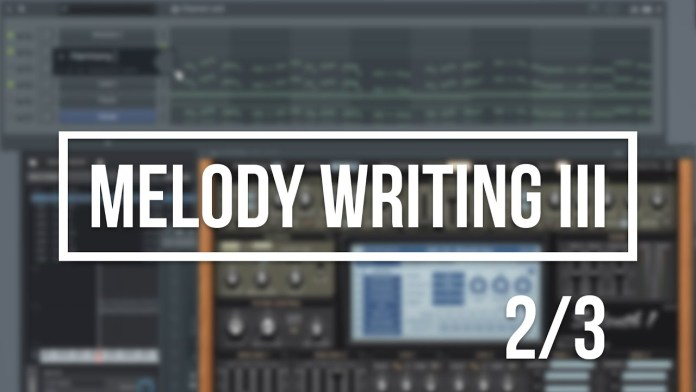 Leads, Chords & Harmonies #Tutorial (part 2/3) Melody Writing