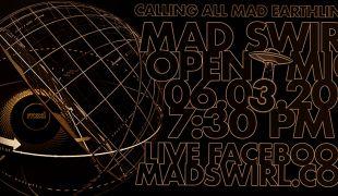 Mad Swirl Open Mic : 06.03.20