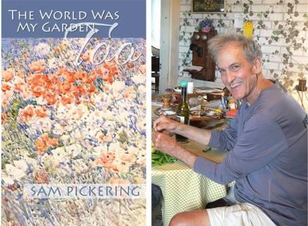 The World Was My Garden, Too, by Sam Pickering