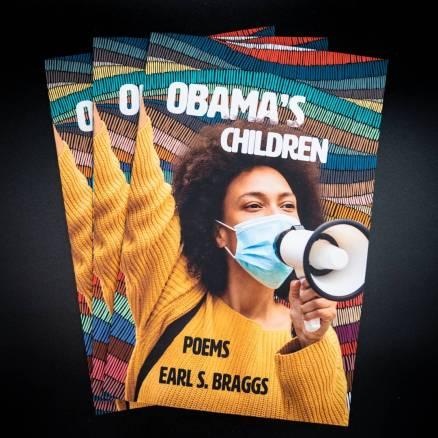 OBAMA'S CHILDREN: Poems by Earl S. Braggs