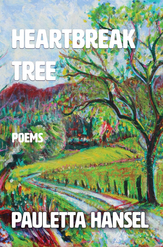 Heartbreak Tree: Poems by Pauletta Hansel, front cover. White block letters are superimposed over a painting of a road and a tree by Angelyn DeBord