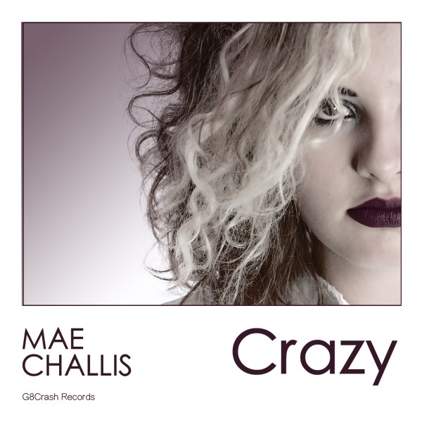 mae challis crazy single