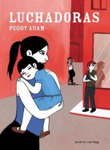 """Cover des Buches """"Luchadoras"""" von Peggy Adam"""