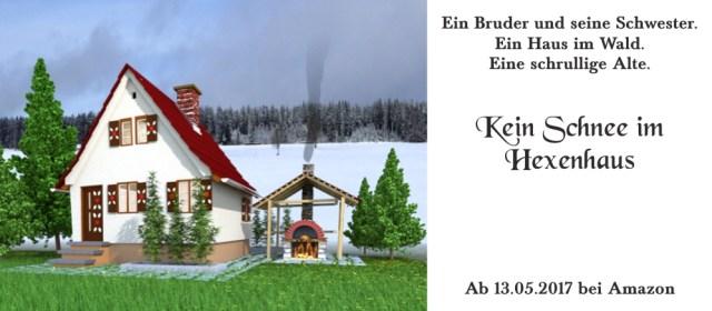 Kein Schnee im Hexenhaus von Susanne Eisele erscheint am 13.5.2017