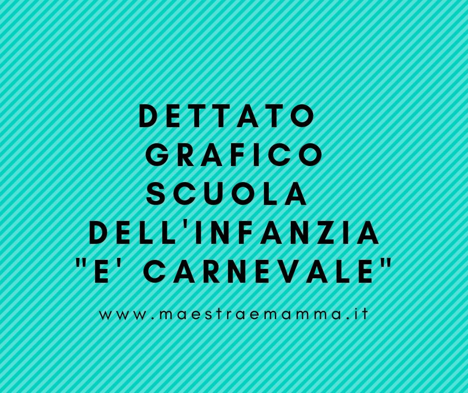"""Dettato grafico: """"E' Carnevale"""""""