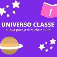UNIVERSO CLASSE - nuova poesia di Michela Guidi