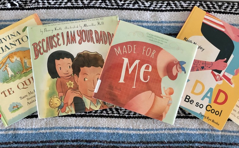 Books that Celebrate our Darling Dads and Fatherhood
