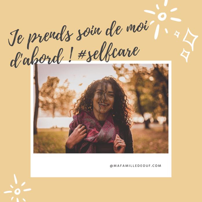 Femme souriante. Texte : Je prends soin de moi d'abord ! #selfcare Même si mon fils va mal ! Mafamilledeouf.com