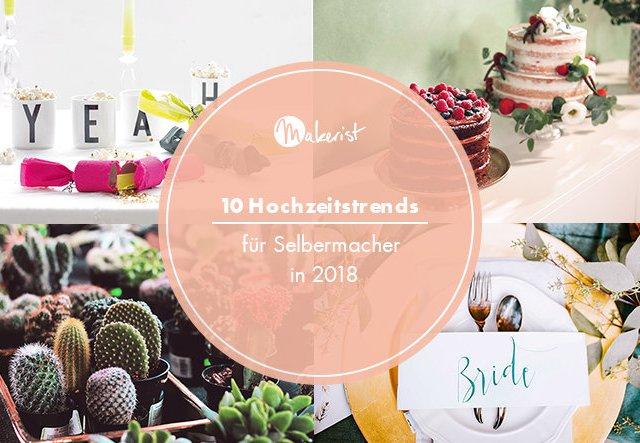 10 Hochzeitstrends für Selbermacher in 2018