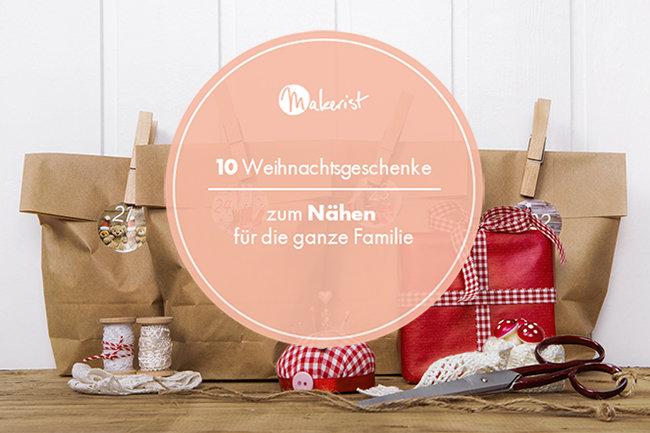 Weihnachtsgeschenke Für Familie.10 Weihnachtsgeschenke Zum Nähen Für Die Ganze Familie Makerist