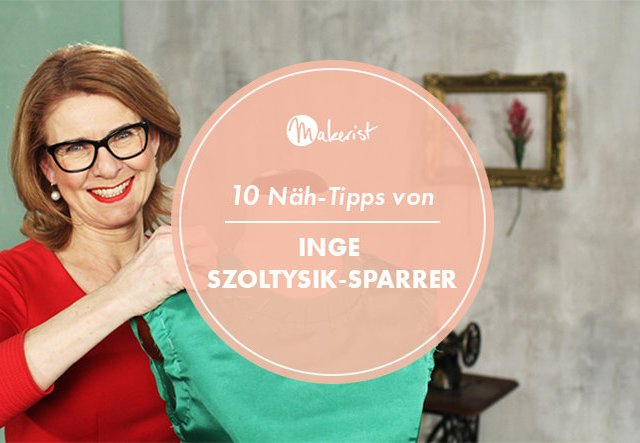 10 Näh-Tipps von Inge Szoltysik-Sparrer