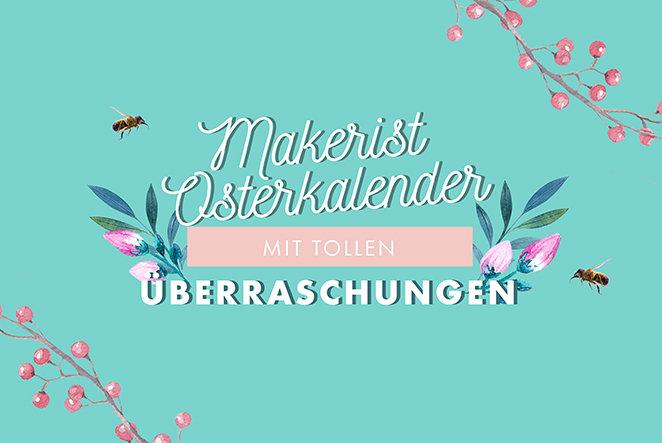 Jetzt anmelden: Gewinne mit dem Makerist Osterkalender!