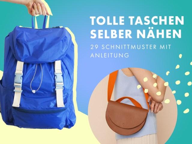 Tolle Taschen selber nähen – 29 Schnittmuster mit Anleitung