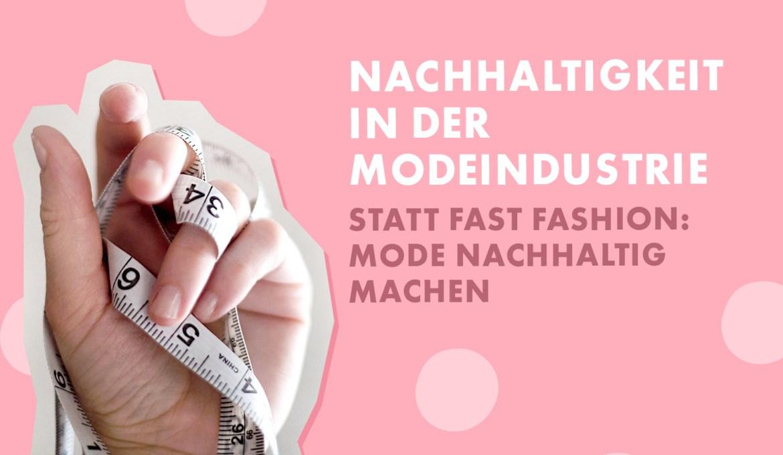 Nachhaltigkeit in der Modeindustrie – Mode nachhaltig machen