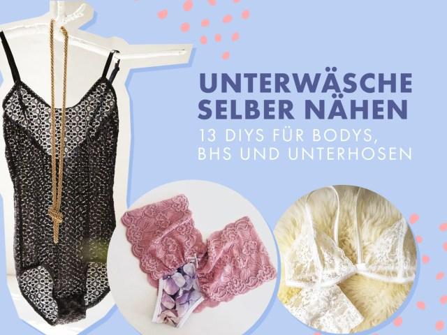 Unterwäsche selber nähen – 13 DIYs für Bodys, BHs und Unterhosen