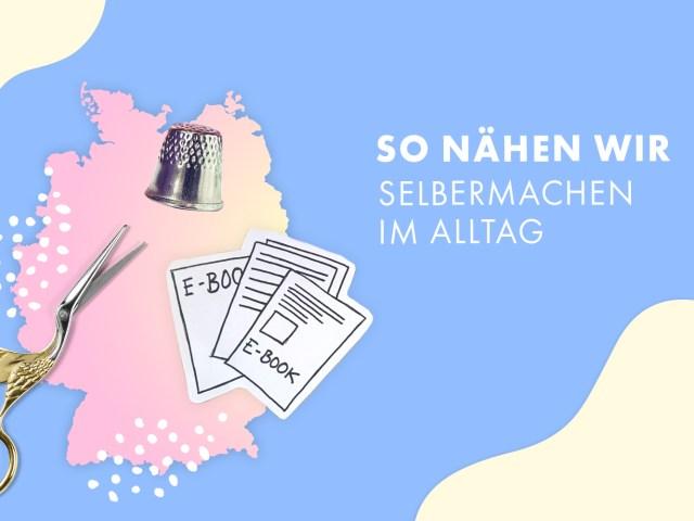 So nähen wir – Selbermachen in Deutschland, Österreich und der Schweiz