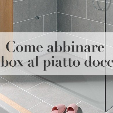 abbinare box piatto doccia