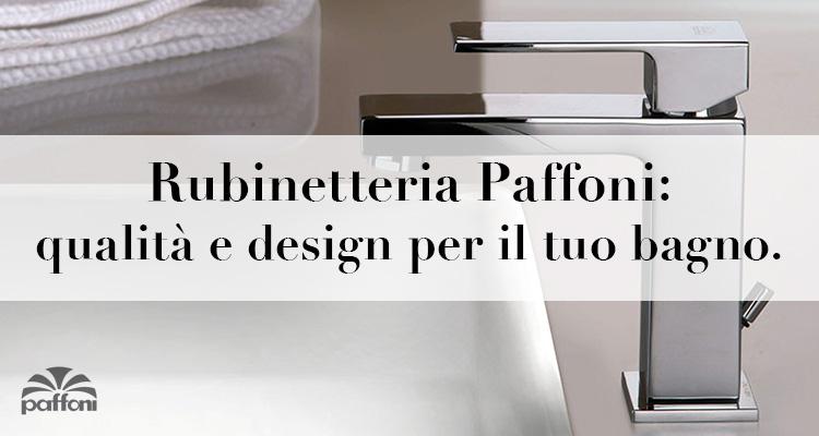Rubinetteria Paffoni I Modelli In OFFERTA E In Pronta