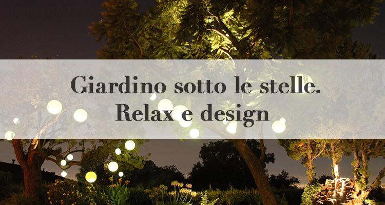 Giardino notturno sotto le stelle relax e design for 3 stelle arreda