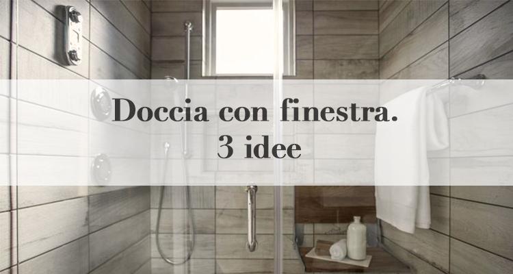 Doccia con finestra 3 soluzioni per il tuo bagno - Soluzioni doccia finestra ...