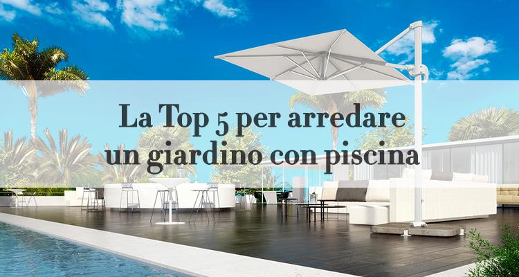 La Top5 Per Arredare Un Giardino Con Piscina Magazine Deghishop