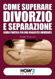 Come superare divorzio e separazione