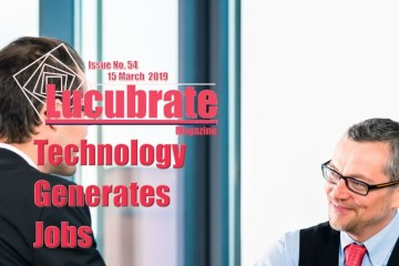Technology Generates Jobs. Lucubrate Magazine Issue 54, 2019