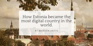 How Estonia became the most digital country in the world.