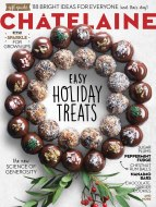 December 2015: Easy Holiday Treats, Chatelaine