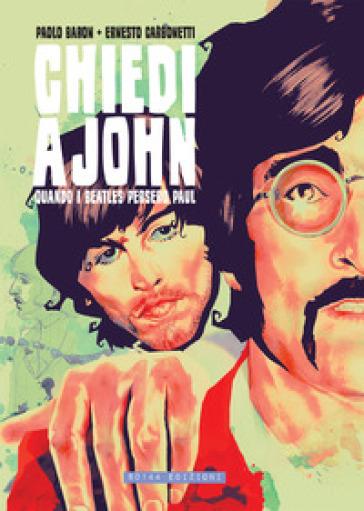Chiedi a John - Quando i Beatles persero Paul