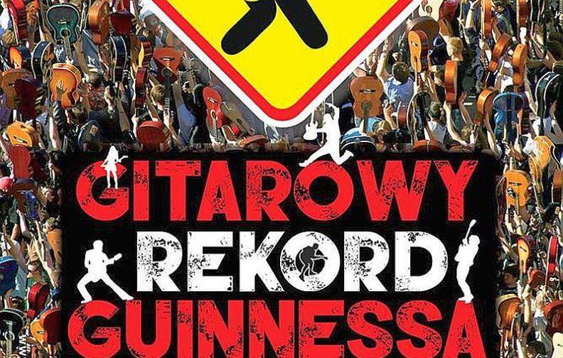 Gitarowy Rekord Guinnessa. Szykujcie się