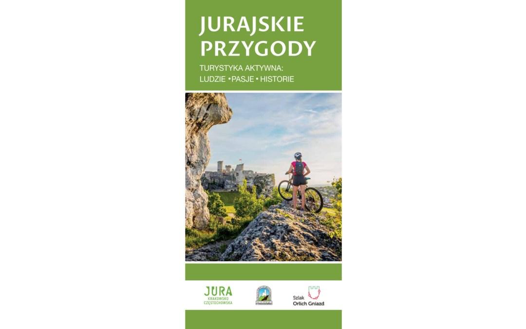 Publikacja – JURAJSKIE PRZYGODY Turystyka aktywna: ludzie pasje historie