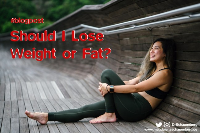 Should I lose Weight or Fat?