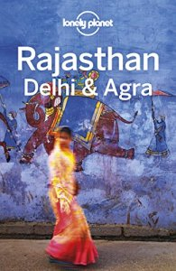 Lonely Planet Rajasthan, Delhi & Agra, 5th Edition