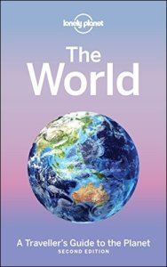 The World: A Traveller's Guide to the Planet (Lonely Planet), 2nd Edition