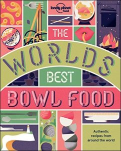 The World's Best Bowl Food – Where to find it and how to make it
