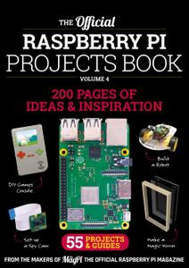 The Official Raspberry Pi Projects Book – Projects Book Vol4, 2018
