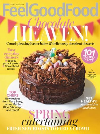 Woman & Home Feel Good Food – April 2019