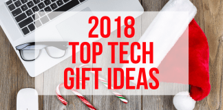 Top Tech Gift Ideas 2018