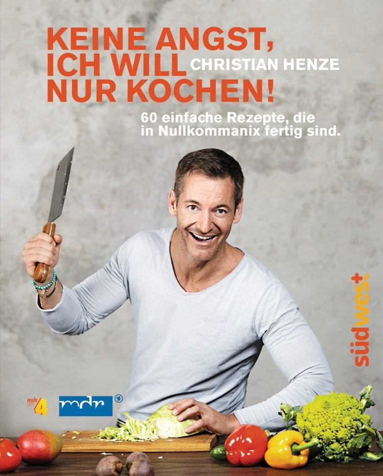 Keine Angst ich will nur kochen von Christian Henze