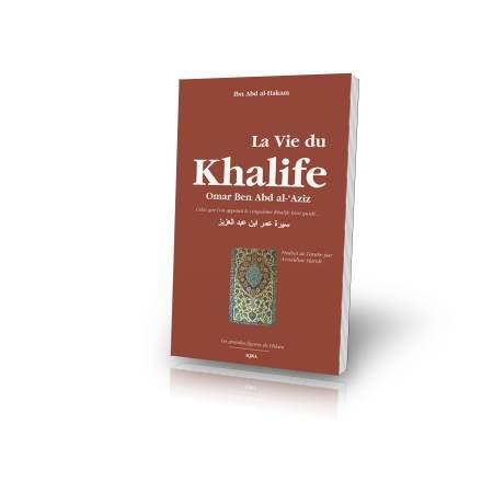 Livre : La vie du KHALIFE - omar Ben Abd al-'aziz