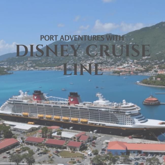 Port Adventures with Disney Cruise Line