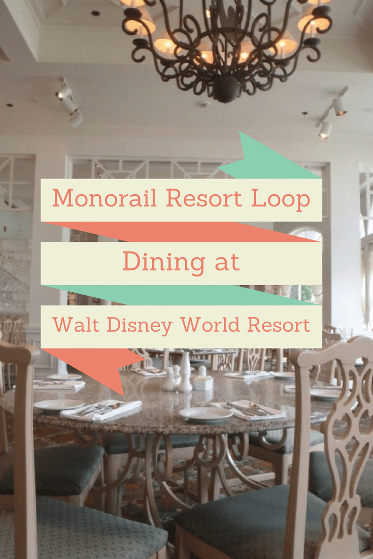 Monorail Resort Loop Dining at Walt Disney World