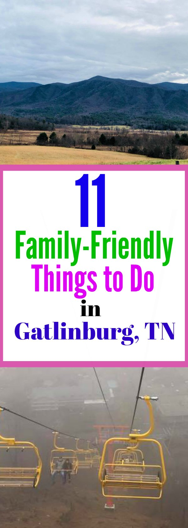 Make sure to visit these family friendly attractions in Gatlinburg, TN.