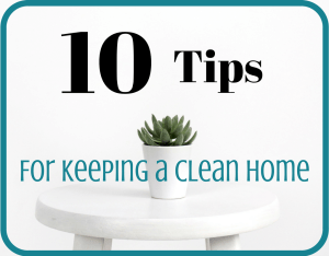 Magical Mama Blog 10 Tips for Keeping a Clean Home