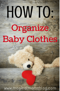 Magical Mama Blog How To Organize Baby Clothes