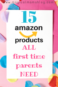15 Amazon Products All First Time Parents NEED - Magical Mama Blog