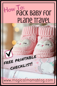 Magical Mama Blog How To Pack Baby for Plane Travel Checklist Vacation