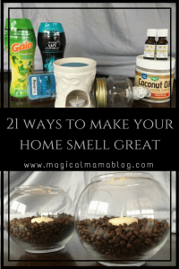 magical mama blog 21 ways to make your home smell great amazing how to cheap easy