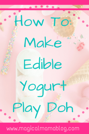 magical mama blog how to make edible yogurt play doh dough silly putty toddler baby activity